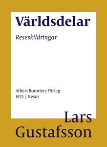 Världsdelar : Reseskildringar (e-bok) av Lars G