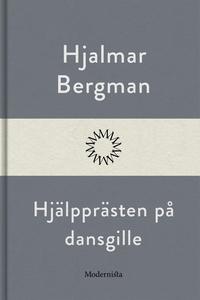 Hjälpprästen på dansgille (e-bok) av Hjalmar  B