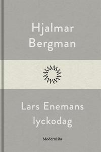 Lars Enemans lyckodag (e-bok) av Hjalmar  Bergm