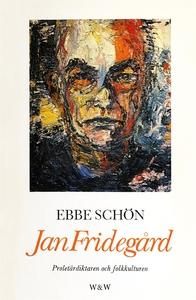 Jan Fridegård : Proletärdiktaren och folkkultur