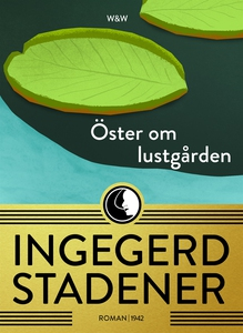 Öster om lustgården (e-bok) av Ingegerd Stadene