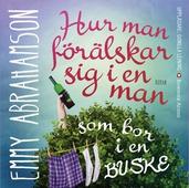 Hur man förälskar sig i en man som bor i en buske
