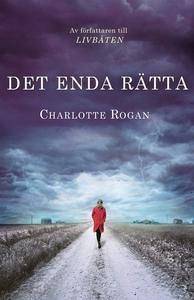 Det enda rätta (e-bok) av Charlotte Rogan