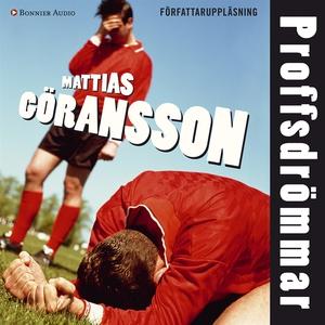 Proffsdrömmar (ljudbok) av Mattias Göransson
