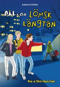Pål & Co 3 - Lömsk längtan (e-bok) av Pia Hagma