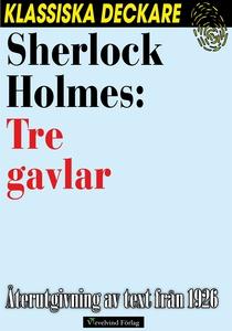 Sherlock Holmes: Tre gavlar (e-bok) av Arthur C