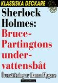 Sherlock Holmes: Bruce-Partingtons undervattensbåt