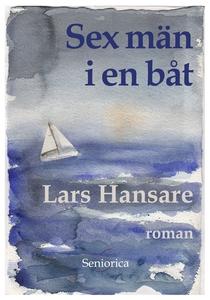 Sex män i en båt (e-bok) av Lars Hansare
