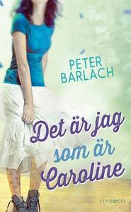 Det är jag som är Caroline (e-bok) av Peter Bar