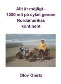 Allt är möjligt - 1200 mil på cykel genom Nordamerikas kontinent