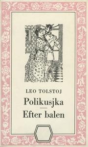 Polikusjka/Efter balen (e-bok) av Lev Tolstoj
