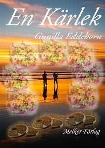En Kärlek (e-bok) av Gunilla Eddeborn