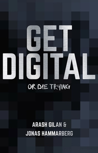 Get digital or die trying (e-bok) av Arash Gila