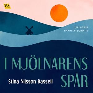 I mjölnarens spår (ljudbok) av Stina Nilsson Ba