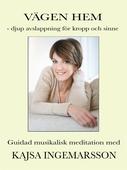 VÄGEN HEM - djup avslappning för kropp och sinne