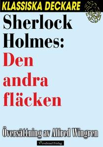 Sherlock Holmes: Den andra fläcken (e-bok) av A