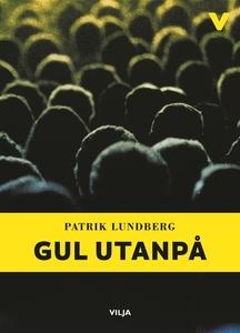 Gul utanpå (lättläst) (e-bok) av Patrik Lundber
