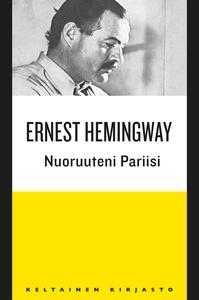 Nuoruuteni Pariisi (e-bok) av Ernest Hemingway