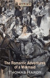 The Romantic Adventures of a Milkmaid  (e-bok)