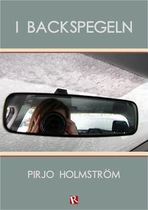 I backspegeln (e-bok) av Pirjo Holmström