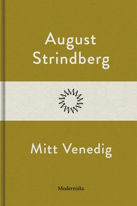 Mitt Venedig (e-bok) av August Strindberg