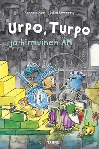 Urpo, Turpo ja hirmuinen ÄM (e-bok) av Hannele