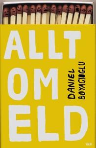 Allt om eld (e-bok) av Daniel Boyacioglu