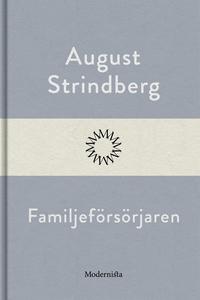 Familjeförsörjaren (e-bok) av August Strindberg