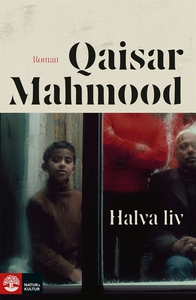 Halva liv (e-bok) av Qaisar Mahmood