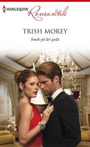 Smak på det goda (e-bok) av Trish Morey