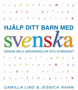 Hjälp ditt barn med svenska: genom hela grundsk