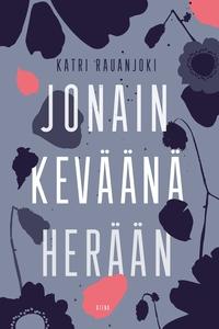 Jonain keväänä herään (e-bok) av Katri Rauanjok