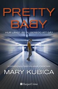 Pretty Baby – Hur långt är du beredd att gå? (e