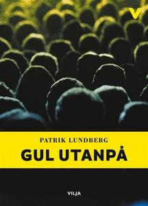 Gul utanpå (ljudbok) av Patrik Lundberg