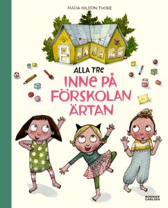 Alla tre inne på förskolan Ärtan (e-bok) av Mar