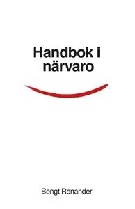Handbok i närvaro (e-bok) av Bengt Renander