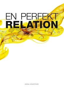 En perfekt relation (e-bok) av Anna Anastase