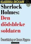 Sherlock Holmes: Den dödsbleke soldaten