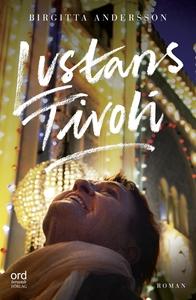 Lustans Tivoli (e-bok) av Birgitta Andersson