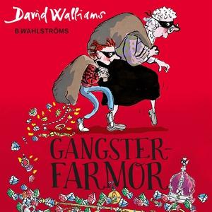 Gangsterfarmor (ljudbok) av David Walliams