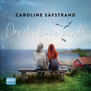 Om du bara visste (ljudbok) av Caroline Säfstra