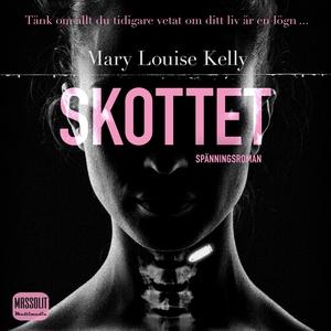 Skottet (ljudbok) av Mary Louise Kelly