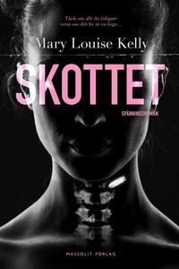 Skottet (e-bok) av Marie Louise Kelly