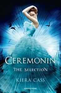 The Selection 1 - Ceremonin (e-bok) av Kiera Ca