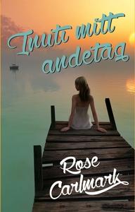 Inuti mitt andetag (e-bok) av Rose Carlmark