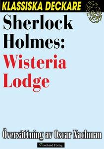 Sherlock Holmes: Wisteria Lodge (e-bok) av Arth