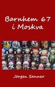 Barnhem 67 i Moskva