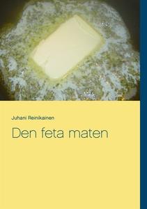 Den feta maten: Hur fungerar den  (e-bok) av Ju