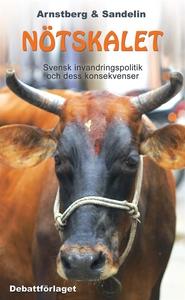 Nötskalet: Svensk invandringspolitik och dess k