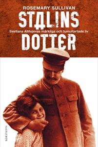 Stalins dotter : Svetlana Allilujevas märkliga